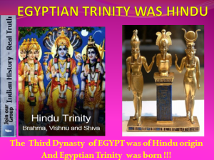 HINDU TRINITY WAS FOLLOWED IN EGYPT